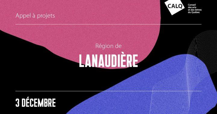 Deuxième appel de projets pour les artistes, écrivains et organismes artistiques lanaudois dans le cadre de l'entente territoriale